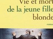"""Vie mort jeune fille blonde"" pourquoi suis amoureuse Philippe Jaenada."