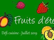 Défi cuisine Juillet 2019 fruits d'été