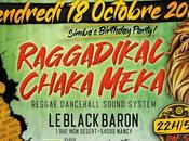 Sound System Night Raggadikal Chaka Meka (Simba's Birthday) octobre 2019