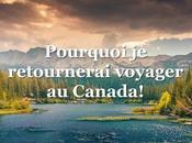 Pourquoi aller Canada pourquoi retournerai voyager