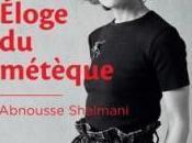 Eloge métèque, Abnousse Shalmani