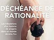 Déchéance rationalité Gérald Bronner