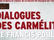 Dialogues Carmélites l'Atelier d'opéra l'Université Laval, Carmina Burana sous direction jacques Lacombe accueil pour Vaisseau fantôme François Girard Metropolitain Opera York