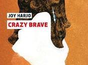"""""""Crazy Brave"""" Harjo chant vibrant d'une guerrière indienne, combattante féministe, femme fière debout."""