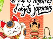 Maneki-neko autres histoires d'objets japonais Joranne, pour découvrir culture l'insolite l'humour
