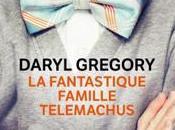 GREGORY Daryl Fantastique Famille Telemachus