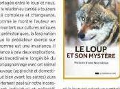 """Loup mystère. Histoire d'une fascination"""". Recensions présentations"""