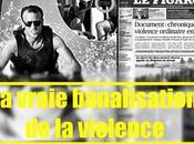 violence banalisée n'est celle l'on croit.