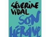 Séverine Vidal héroïne