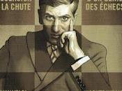 Bobby Fischer, l'ascension chute d'un génie échecs